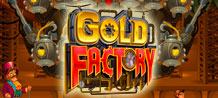 Carts filled with Gold Bars, Gold Coins, and a factory of rich liquid Gold keeps dispatching at this fun and exciting factory. Don't miss your chance to tour this incredible Gold Factory where you can manufacture your own fortunes.