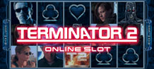 Arnie's Back! Get ready for a blockbuster gaming experience  With the terminator 2™ online slot! Grab your clothes, your boots and your motorcycle and hang on for the ride of your life! Hasta la vista baby!